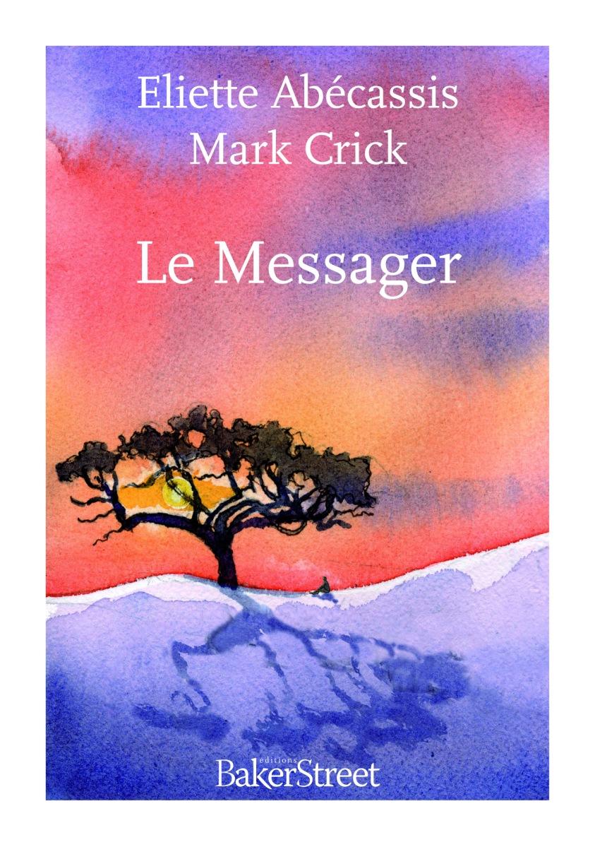 Le Messager Eliette Abecassis Mark Crick