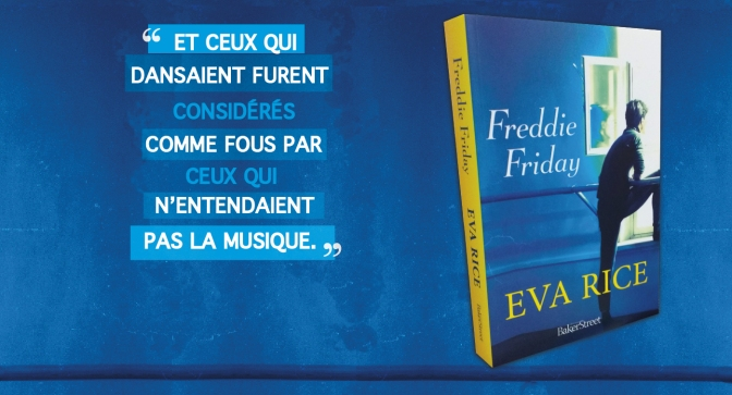 Freddie Friday, nouveau roman d'Eva Rice