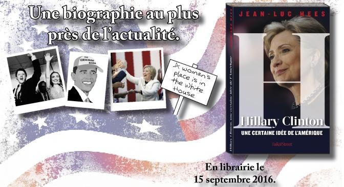Hillary Clinton – Une certaine idée de l'Amérique, de Jean-Luc Hees