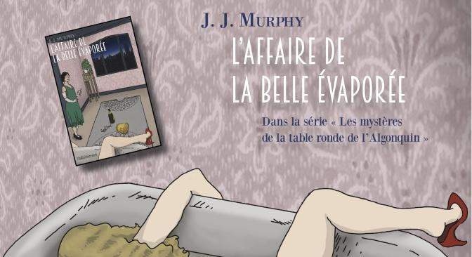 L'Affaire de la belle évaporée – J. J. Murphy