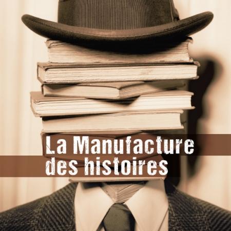 Manufacture des histoires